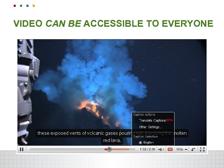 VIDEO CAN BE ACCESSIBLE TO EVERYONE