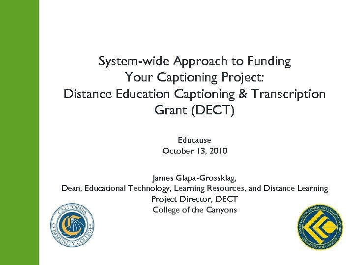 System-wide Approach to Funding Your Captioning Project: Distance Education Captioning & Transcription Grant (DECT)