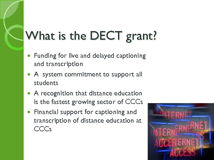 What is the DECT grant? Funding for live and delayed captioning and transcription A