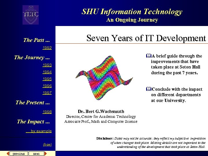 SHU Information Technology An Ongoing Journey The Past. . . Seven Years of IT