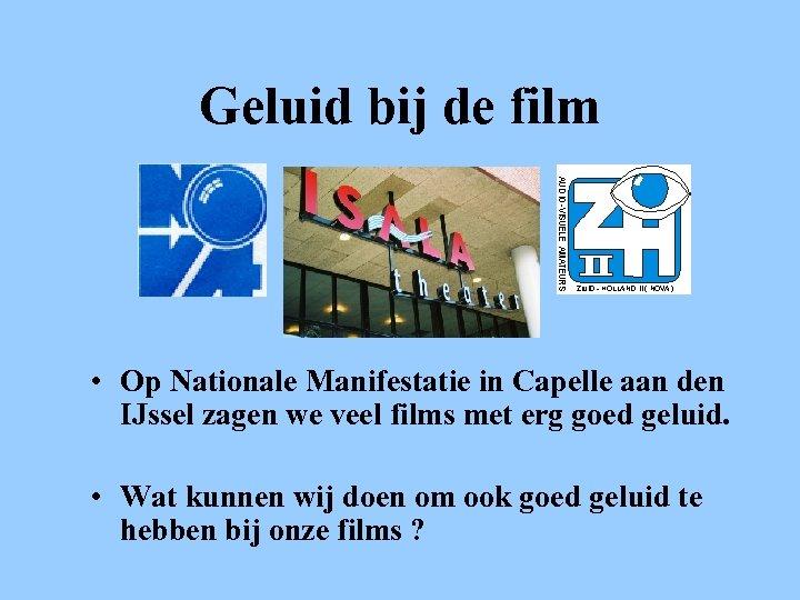 Geluid bij de film • Op Nationale Manifestatie in Capelle aan den IJssel zagen