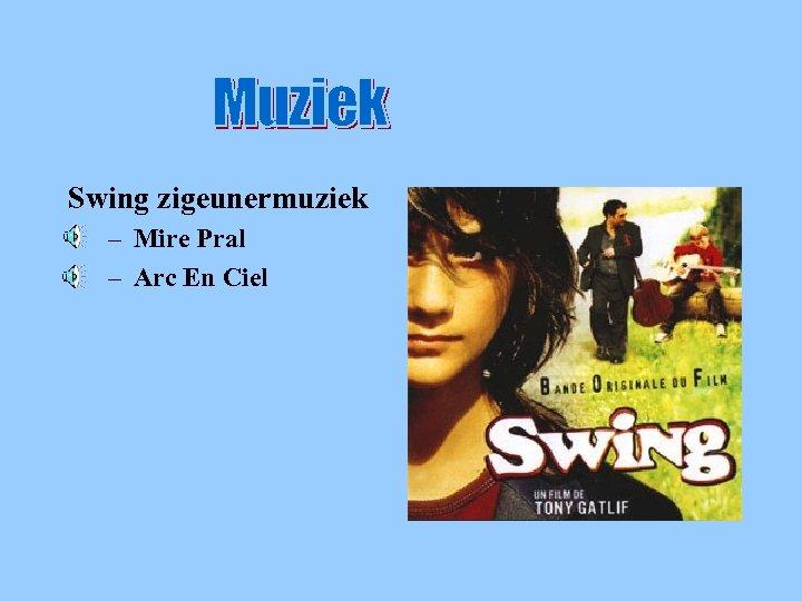 Muziek Swing zigeunermuziek – Mire Pral – Arc En Ciel