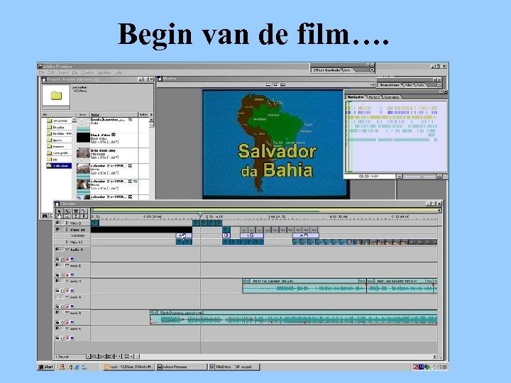 Begin van de film….
