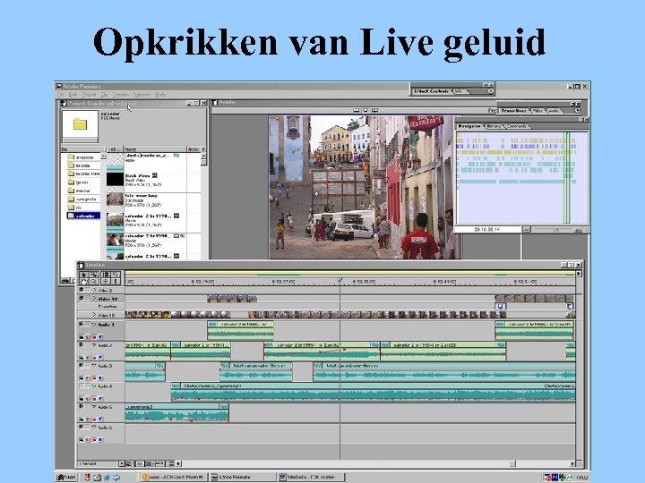 Opkrikken van Live geluid