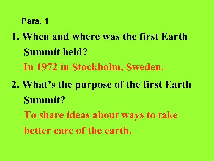 Para. 1 1. When and where was the first Earth Summit held? In 1972