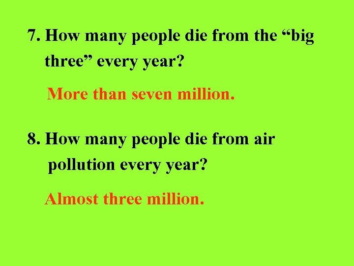 """7. How many people die from the """"big three"""" every year? More than seven"""