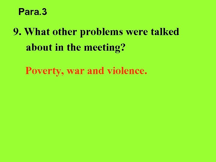 Para. 3 9. What other problems were talked about in the meeting? Poverty, war