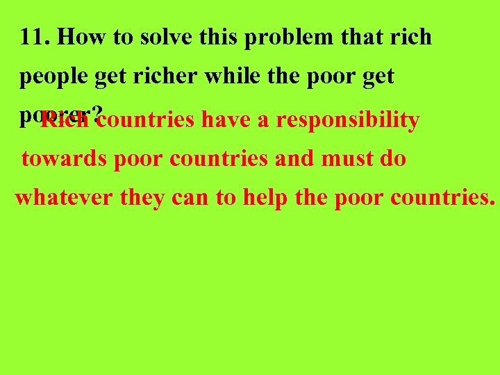 11. How to solve this problem that rich people get richer while the poor
