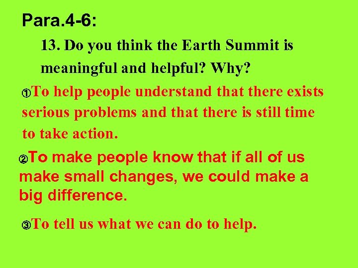 Para. 4 -6: 13. Do you think the Earth Summit is meaningful and helpful?