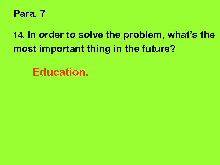 Para. 7 14. In order to solve the problem, what's the most important thing