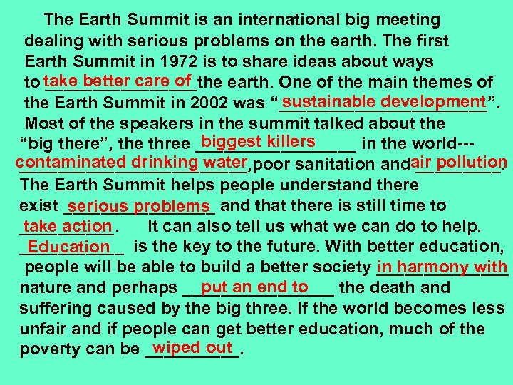 The Earth Summit is an international big meeting dealing with serious problems on the