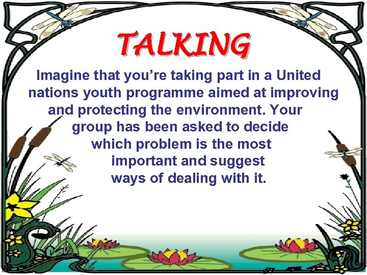 TALKING Imagine that you're taking part in a United nations youth programme aimed at