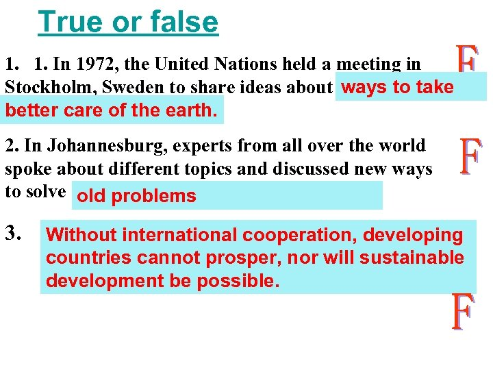 True or false 1. 1. In 1972, the United Nations held a meeting in