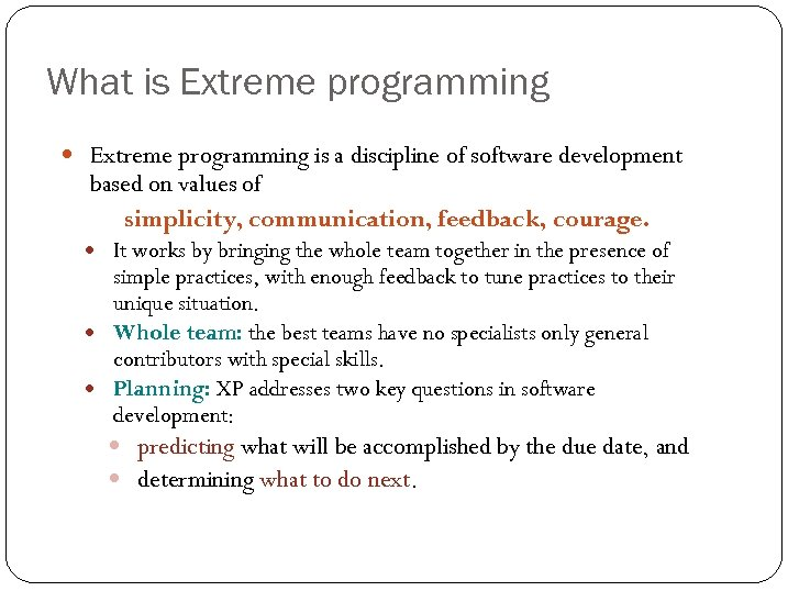 What is Extreme programming is a discipline of software development based on values of