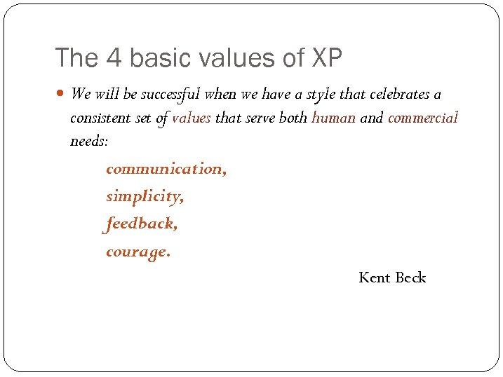 The 4 basic values of XP We will be successful when we have a