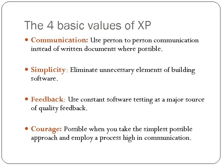 The 4 basic values of XP Communication: Use person to person communication instead of