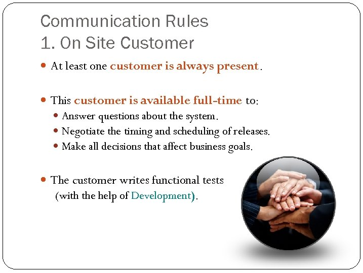 Communication Rules 1. On Site Customer At least one customer is always present. This