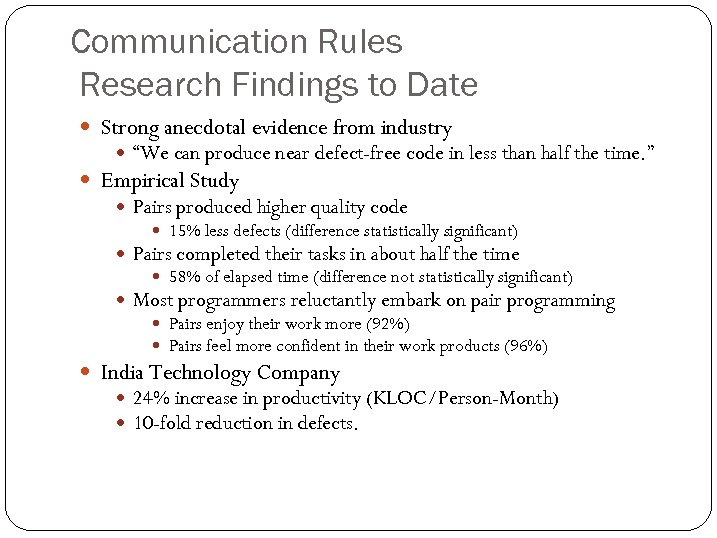 """Communication Rules Research Findings to Date Strong anecdotal evidence from industry """"We can produce"""