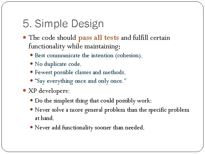 5. Simple Design The code should pass all tests and fulfill certain functionality while