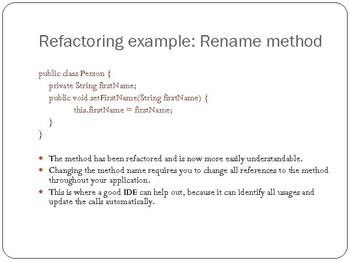 Refactoring example: Rename method public class Person { private String first. Name; public void