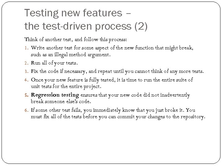 Testing new features – the test-driven process (2) Think of another test, and follow