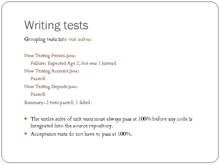 Writing tests Grouping tests into test suites: Now Testing Person. java: Failure: Expected Age