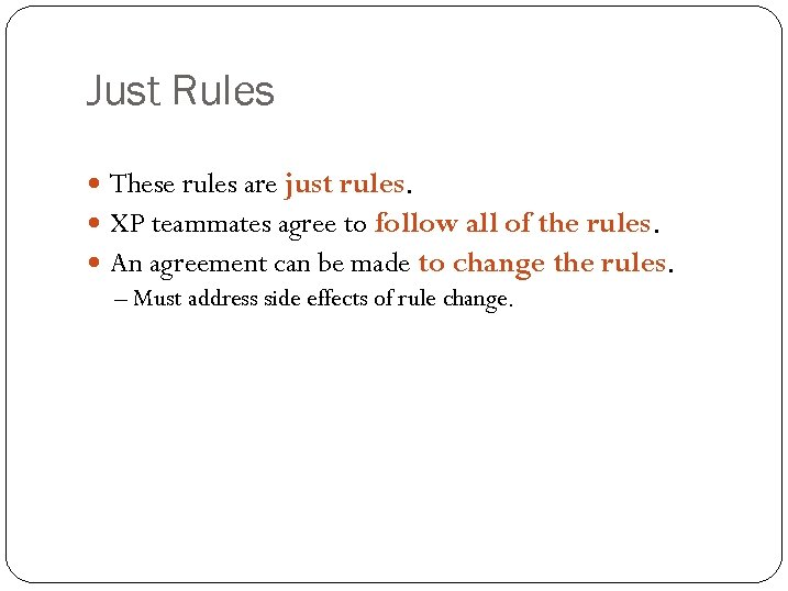Just Rules These rules are just rules. XP teammates agree to follow all of