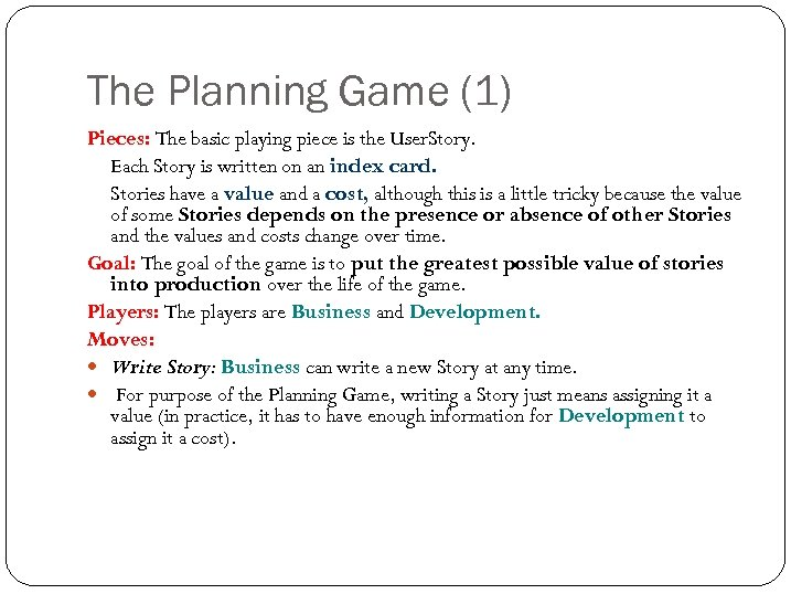 The Planning Game (1) Pieces: The basic playing piece is the User. Story. Each