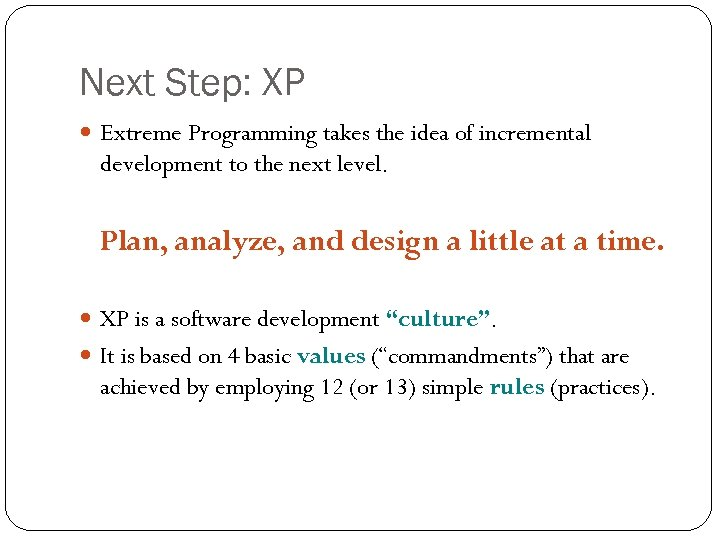 Next Step: XP Extreme Programming takes the idea of incremental development to the next