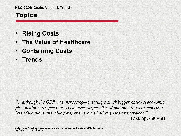 HSC 6636: Costs, Value, & Trends Topics • • Rising Costs The Value of