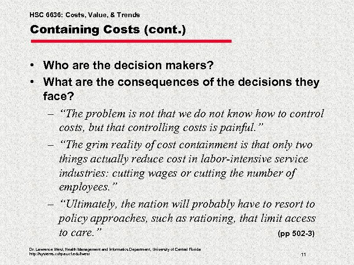 HSC 6636: Costs, Value, & Trends Containing Costs (cont. ) • Who are the