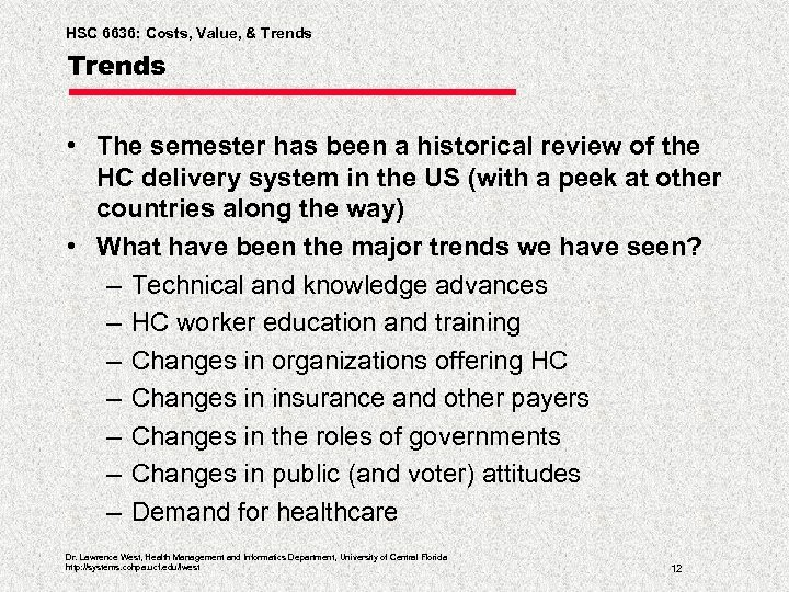 HSC 6636: Costs, Value, & Trends • The semester has been a historical review