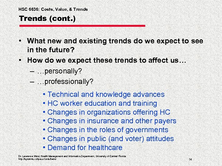 HSC 6636: Costs, Value, & Trends (cont. ) • What new and existing trends