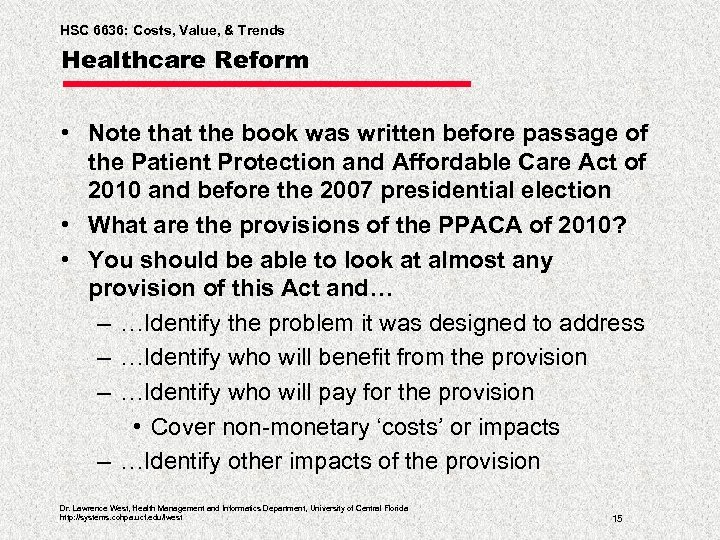 HSC 6636: Costs, Value, & Trends Healthcare Reform • Note that the book was