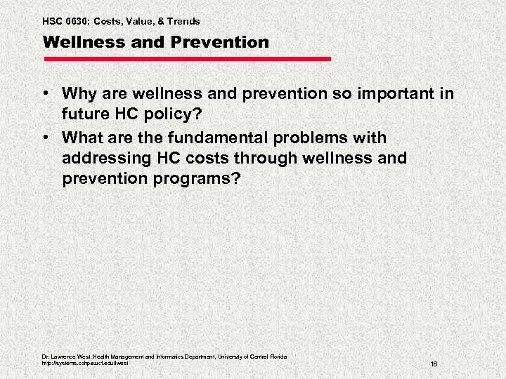 HSC 6636: Costs, Value, & Trends Wellness and Prevention • Why are wellness and