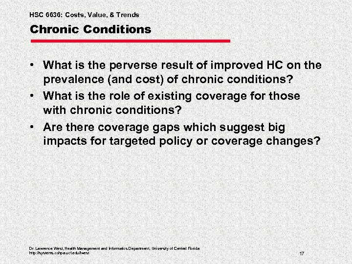 HSC 6636: Costs, Value, & Trends Chronic Conditions • What is the perverse result