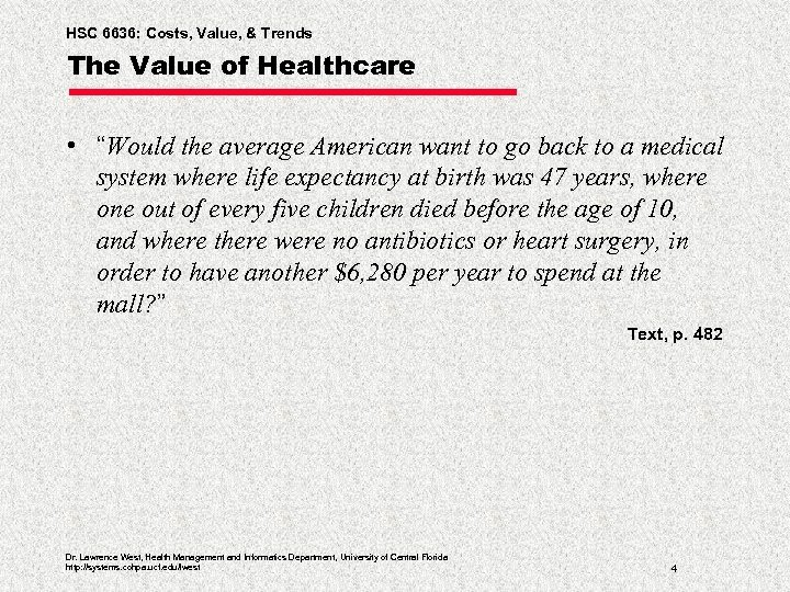"""HSC 6636: Costs, Value, & Trends The Value of Healthcare • """"Would the average"""