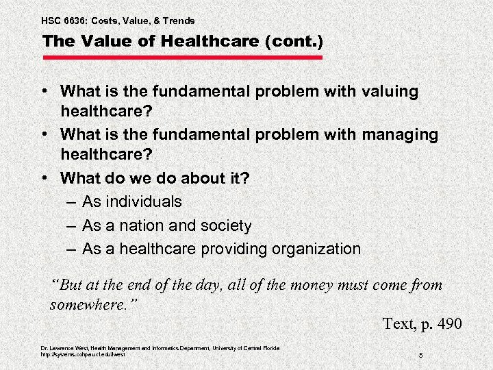 HSC 6636: Costs, Value, & Trends The Value of Healthcare (cont. ) • What