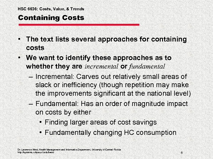 HSC 6636: Costs, Value, & Trends Containing Costs • The text lists several approaches