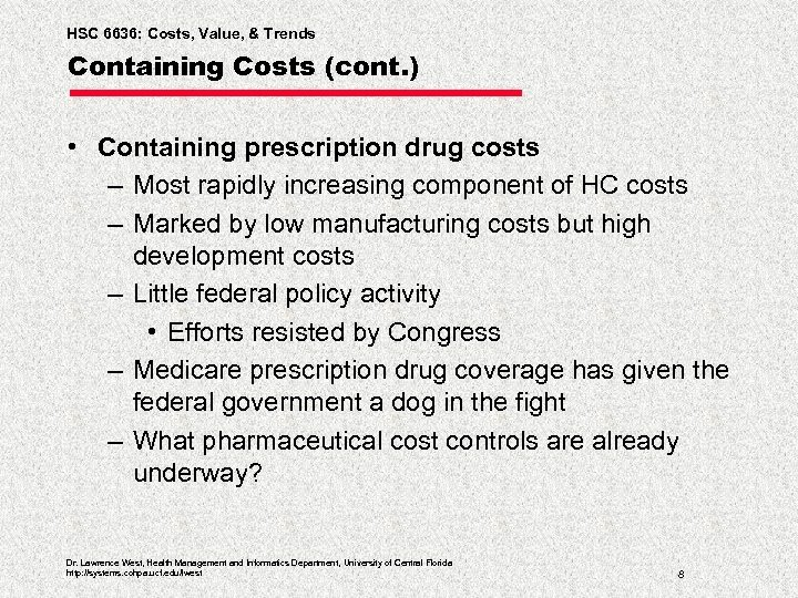 HSC 6636: Costs, Value, & Trends Containing Costs (cont. ) • Containing prescription drug