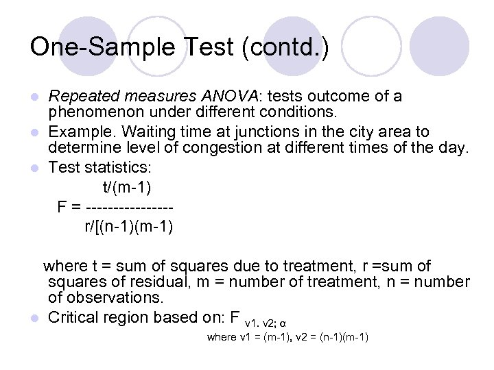 One-Sample Test (contd. ) Repeated measures ANOVA: tests outcome of a phenomenon under different