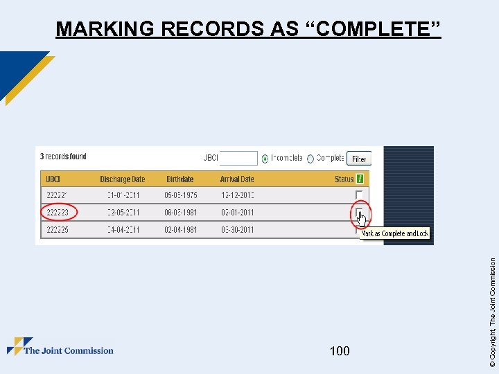 """100 © Copyright, The Joint Commission MARKING RECORDS AS """"COMPLETE"""""""