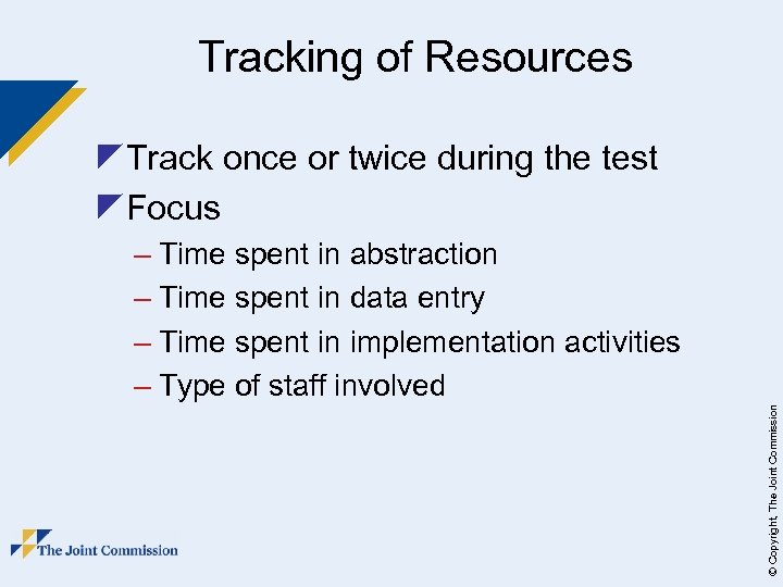 Tracking of Resources z. Track once or twice during the test z. Focus ©