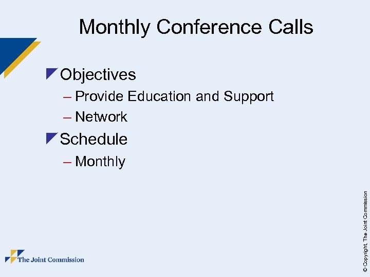 Monthly Conference Calls z. Objectives – Provide Education and Support – Network z. Schedule
