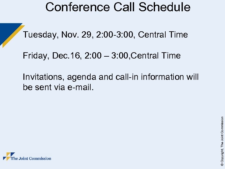Conference Call Schedule Tuesday, Nov. 29, 2: 00 -3: 00, Central Time Friday, Dec.