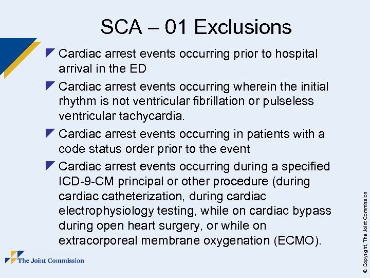 z Cardiac arrest events occurring prior to hospital arrival in the ED z Cardiac