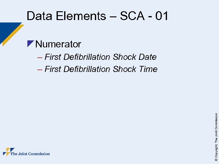 Data Elements – SCA - 01 z. Numerator © Copyright, The Joint Commission –