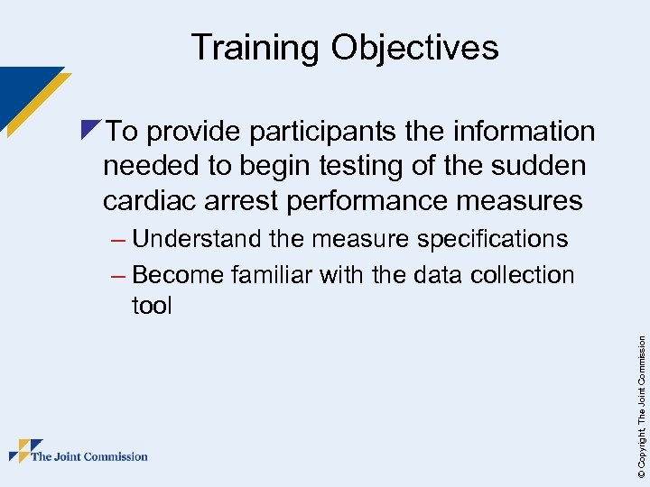 Training Objectives z. To provide participants the information needed to begin testing of the