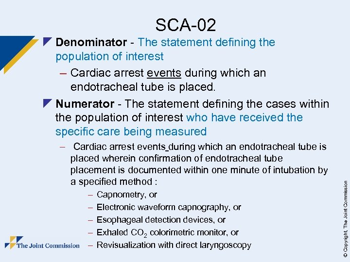 SCA-02 – Cardiac arrest events during which an endotracheal tube is placed wherein confirmation