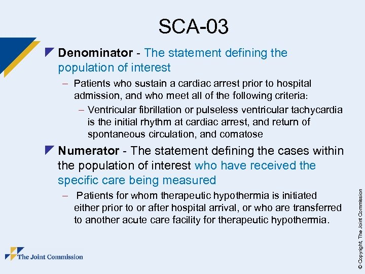 SCA-03 z Denominator - The statement defining the population of interest – Patients who